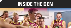 Inside the den video navigation button. brisbane lions