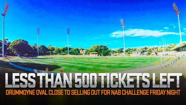 Few tickets remain for Friday night's NAB Challenge at picturesque Drummoyne Oval in Sydney's inner west.