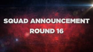 Squad Announcement: Round 16