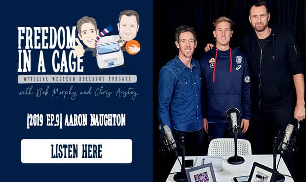 Aaron Naughton is this week's guest on the Freedom In A Cage. - Western Bulldogs